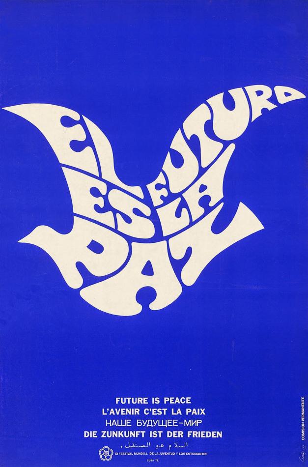 Asela Pérez (Cuba), El Futuro es la Paz/The Future is Peace, XI Festival Mundial de la Juventud y los Estudiantes, Havana, Cuba, 1978.